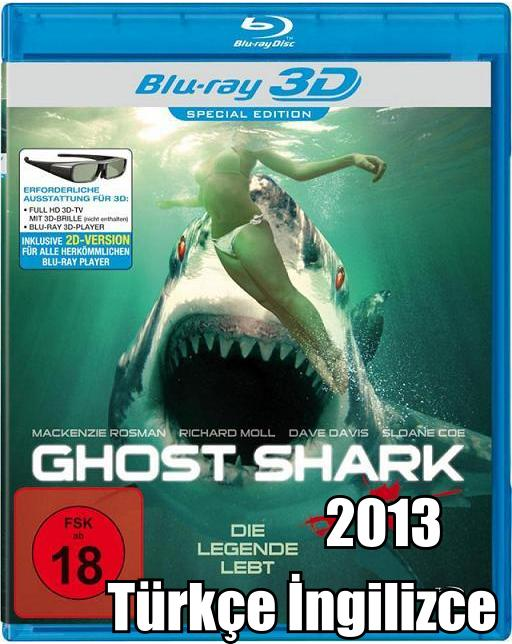 Hayalet Köpekbalığı 3D - Ghost Shark 3D - 2013 BluRay 1080p Half-SBS DuaL MKV indir