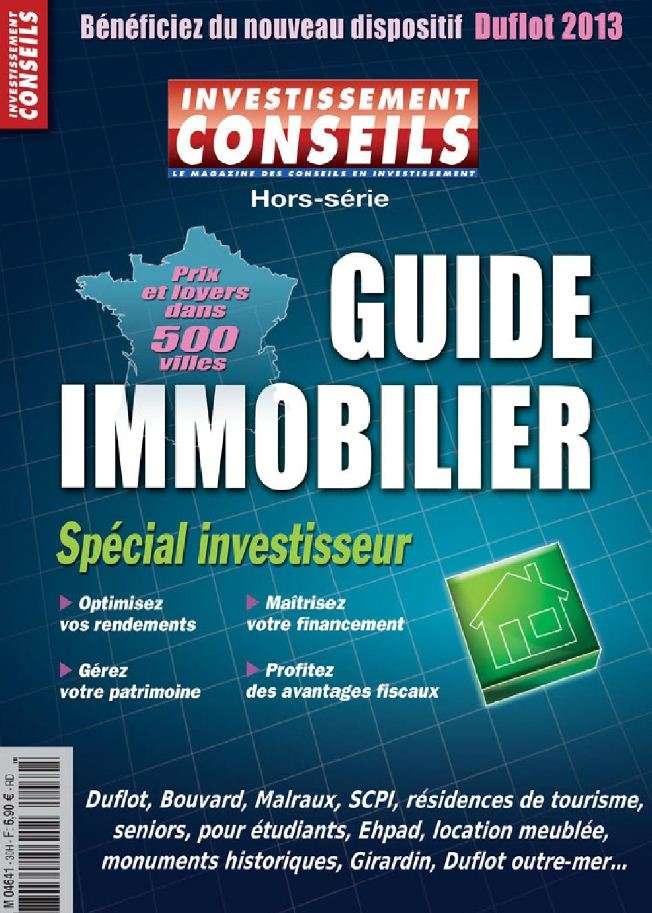 Investissement Conseils Hors-Série N°30 Le Guide de l'Immobilier 2013